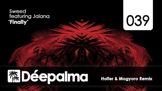 Sweed feat. Jalana - Finally (Holter & Mogyoro Remix) - Déepalma Records