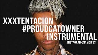 "XXXTENTACION ""#Proudcatowner"" Instrumental Prod. by Dices *FREE DL*"