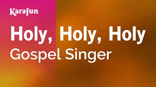 Karaoke Holy, Holy, Holy - Gospel Singer *