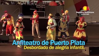 Anfiteatro de Puerto Plata desborda de alegría infantil | Ministerio de Turismo