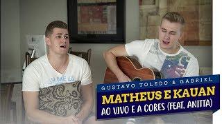 GTG - AO VIVO E A CORES (COVER MATHEUS E KAUAN feat. ANITTA)