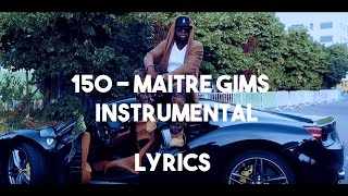 150 - Maître Gims (INSTRUMENTAL / Lyrics) By Naj Prod