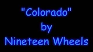 Colorado by Nineteen Wheels