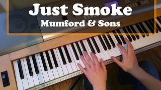 Piano Cover Just Smoke - Mumford & Sons