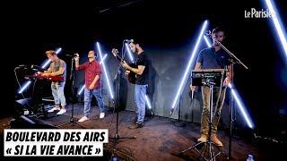 Boulevard des airs chante « Si la vie avance » en live au Parisien