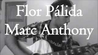 Flor pálida - Marc Anthony | Cover por Rafha Ruiz