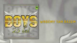 Boys - Wróćmy tam razem (Official Audio) Disco Polo 2018