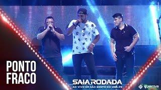 Saia Rodada - Ponto Fraco - (DVD Ao Vivo Em São Bento Do Una)