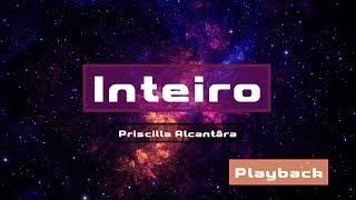 PLAYBACK INTEIRO - PRISCILLA ALCÂNTARA | COM LETRA