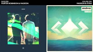YOU'RE ON SHELTER - Porter Robinson & Madeon Mashup
