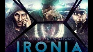 Ironia - Ñengo Flow Ft Nejo y Arcangel  (Prod. By Gtrackz y Yecko) 2013 ►Official ESTRENO®★