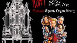 KoRn - Falling Away From Me (Nismo Church Organ Remix)