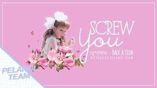 [Vietsub][Audio] Screw You (넘어져라) - Baek A Yeon (백아연)