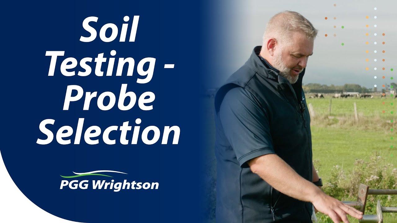 Soil Testing - Probe Selection | PGG Wrightson Tech Tips