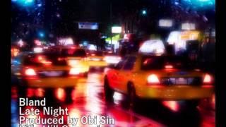 Bland - Late Night (Obi Sin Production)