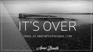 'It's Over' Deep Emotional Piano Hip Hop Instrumental (Prod. Aimz Beats) Rap Beat
