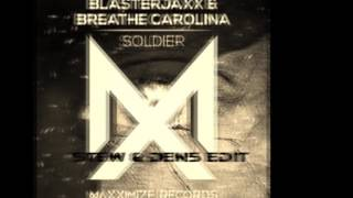 Blasterjaxx & Breathe Carolina-Soldier (Stew & Den5 EDIT)