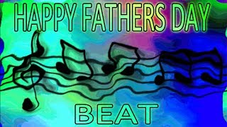 HAPPY FATHERS DAY BEAT
