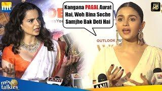 ALIA BHATT Says She Does Not Have The Ability To Speak Candidly Like KANGANA RANAUT