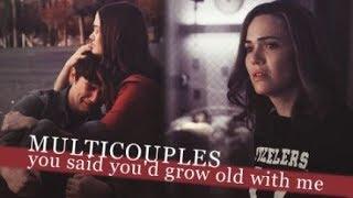 you said you'd grow old with me [sad multicouples]
