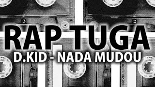 D.Kid - Nada Mudou (Hip Hop Tuga / Fado Beat)