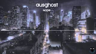 Ausghost - Nope (nope.avi) [FREE DOWNLOAD]