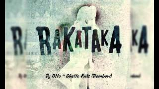 Rakataka - Dj Otto Ft Ghetto Kids (Dembow)