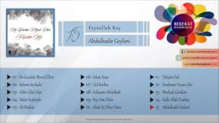 Abdulkadir Geylani - Feyzullah Koç