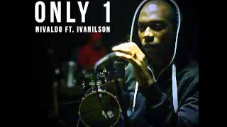 Nivaldo Feat Ivanilson Sanches - Only 1 (2013)