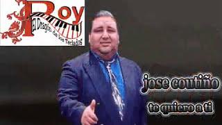 Jose Coutiño ft roy el dragon de los teclados -  te quiero a ti