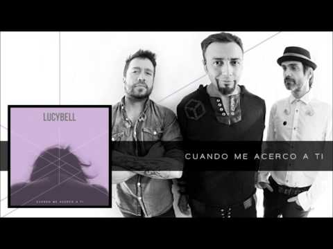 lucybell-cuando-me-acerco-a-ti-audio-oficial-lucybell-oficial