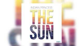 Indian Princess - The Sun (Official Audio)
