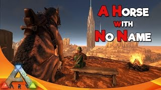 A HORSE WITH NO NAME | ARK Survival Evolved