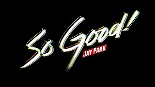 박재범 Jay Park - So Good Official Music Video [AOMG]