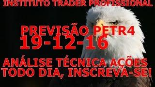 Petr4 previsão 19 12 16   Análise técnica ações - bolsa de valores