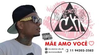 MC MENOR DA CK - MÃE AMO VOCÊ (RAP LANÇAMENTO 2015)