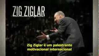 Você pode conseguir TUDO nesta Vida... Zig Ziglar