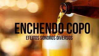 Efeito Sonoro - Enchendo o Copo (Cerveja)