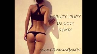 Łobuzy-Pupy (DJ CODI REMIX) 2017