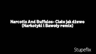 Narcotix And Buffalos- Ciało jak dżewo (Narkotyki i Bawoły remix)
