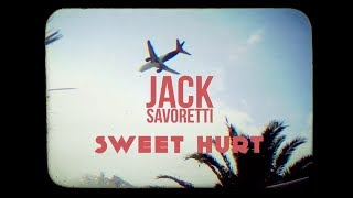 JACK SAVORETTI - Sweet Hurt OFFICIAL VIDEO