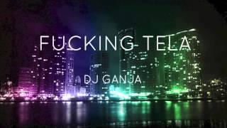 Fucking Tela - DJ LEDDA