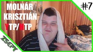 MOLNÁR KRISZTIÁN PARÓDIA (YTP/HTP) - Észbontó | PART #7