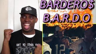 BARDERO$ • B.A.R.D.O REACTION!!!