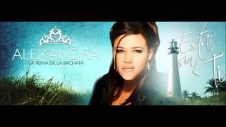 Alexandra - Que Clase De Hombre (Bachata 2016)