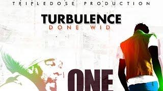 Turbulence - Done Wid [One Step Riddim] September 2015