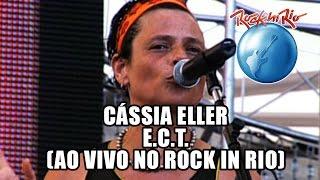 Cássia Eller - E.C.T. (Ao Vivo no Rock in Rio)