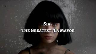 Sia - The Greatest - LETRA en ESPAÑOL