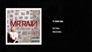 Mr.Rain - Ti amo ma (Audio)