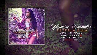 G-Amado Feat. Yasmine Carvalho - Estrela Guia (Mariusz Deep & Wilky Deep Tarraxinha Remix)
